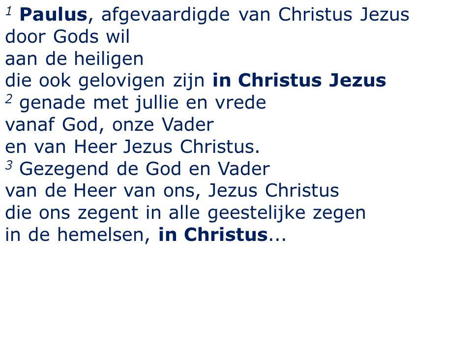 Efeze 1 4 Hij heeft ons immers in Hem uitverkoren voor de grondlegging der wereld, opdat wij heilig en onberispelijk zouden zijn voor zijn aangezicht.