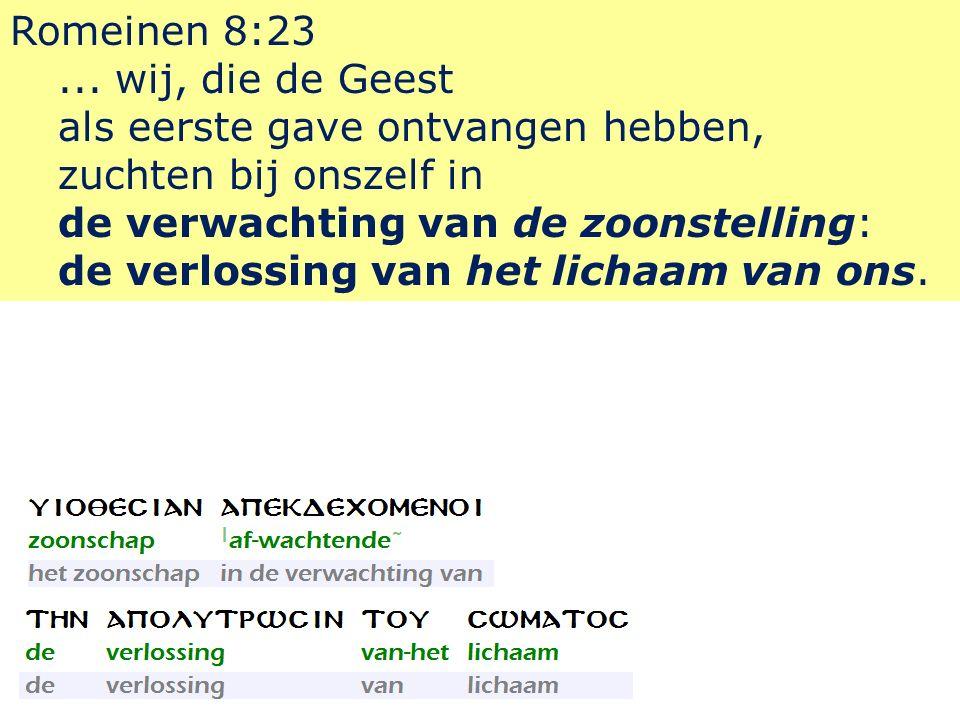 Romeinen 8:23...