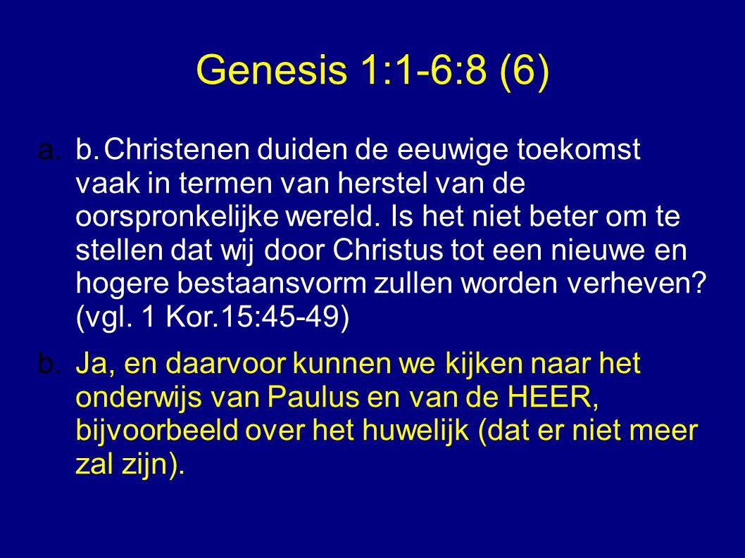 Genesis 1:1-6:8 (6) a.Ik maak drie opmerkingen en stel daarbij een vraag.
