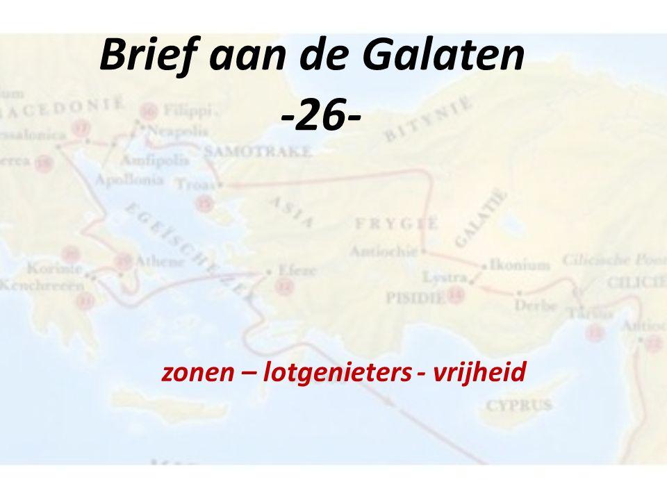 Brief aan de Galaten -26- zonen – lotgenieters - vrijheid