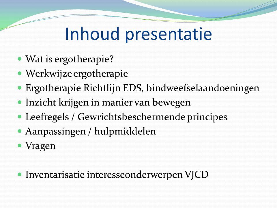 Inhoud presentatie Wat is ergotherapie.