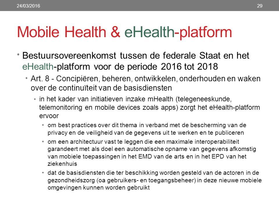 Mobile Health & eHealth-platform 24/03/201629 Bestuursovereenkomst tussen de federale Staat en het eHealth-platform voor de periode 2016 tot 2018 Art.