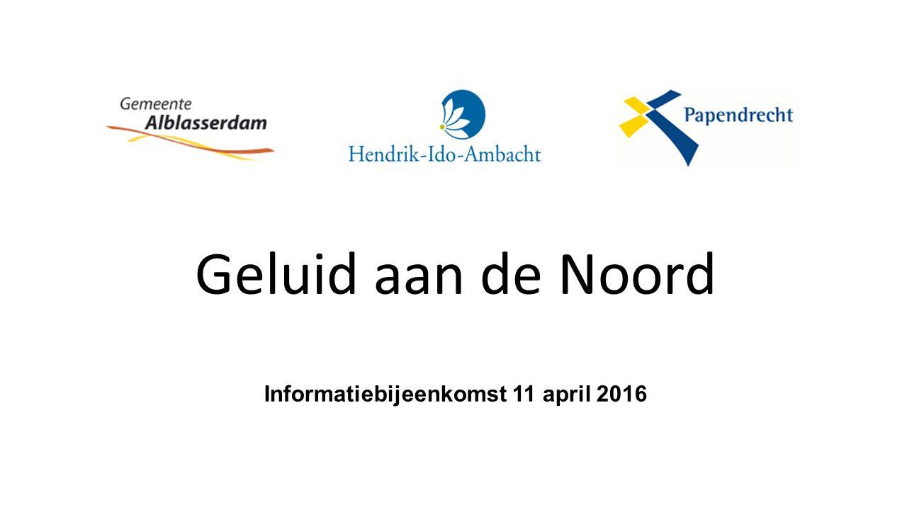 Geluid aan de Noord Informatiebijeenkomst 11 april 2016