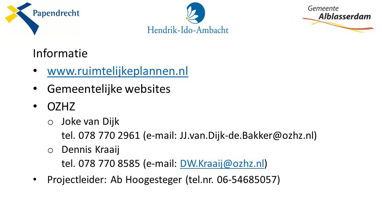 Informatie www.ruimtelijkeplannen.nl Gemeentelijke websites OZHZ o Joke van Dijk tel.