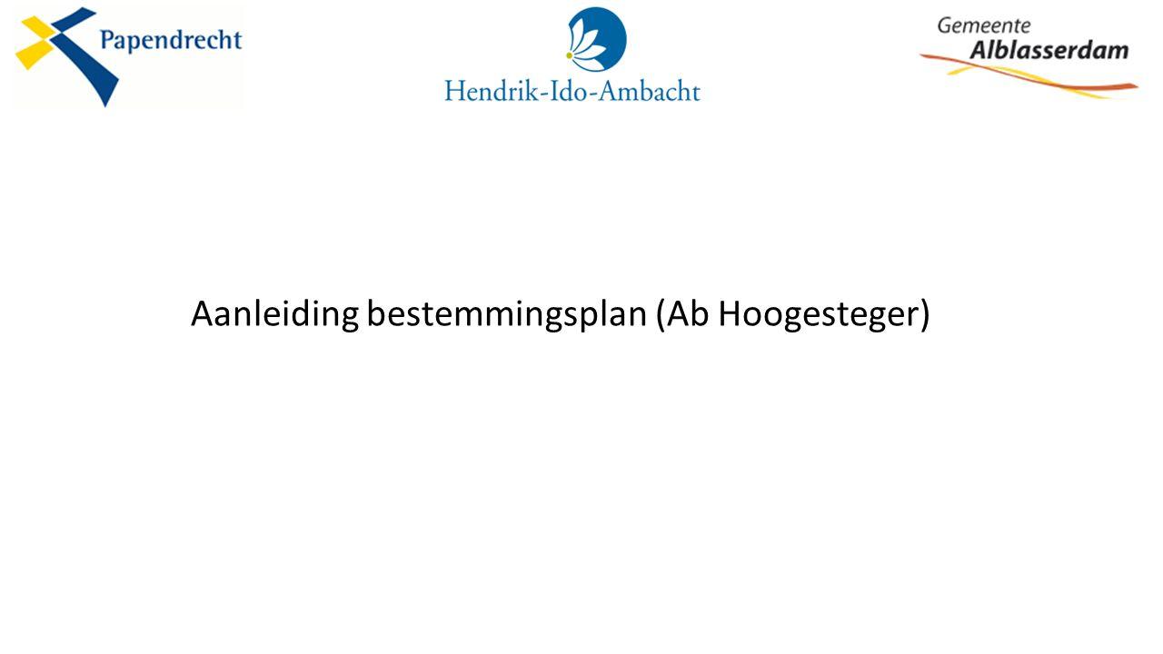 Aanleiding bestemmingsplan (Ab Hoogesteger)