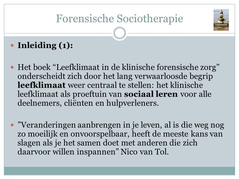 """Forensische Sociotherapie Inleiding (1): Het boek """"Leefklimaat in de klinische forensische zorg"""" onderscheidt zich door het lang verwaarloosde begrip"""