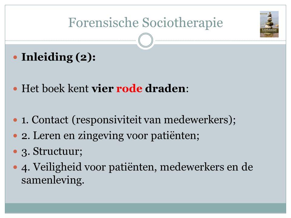 Forensische Sociotherapie Inleiding (2): Het boek kent vier rode draden: 1. Contact (responsiviteit van medewerkers); 2. Leren en zingeving voor patië