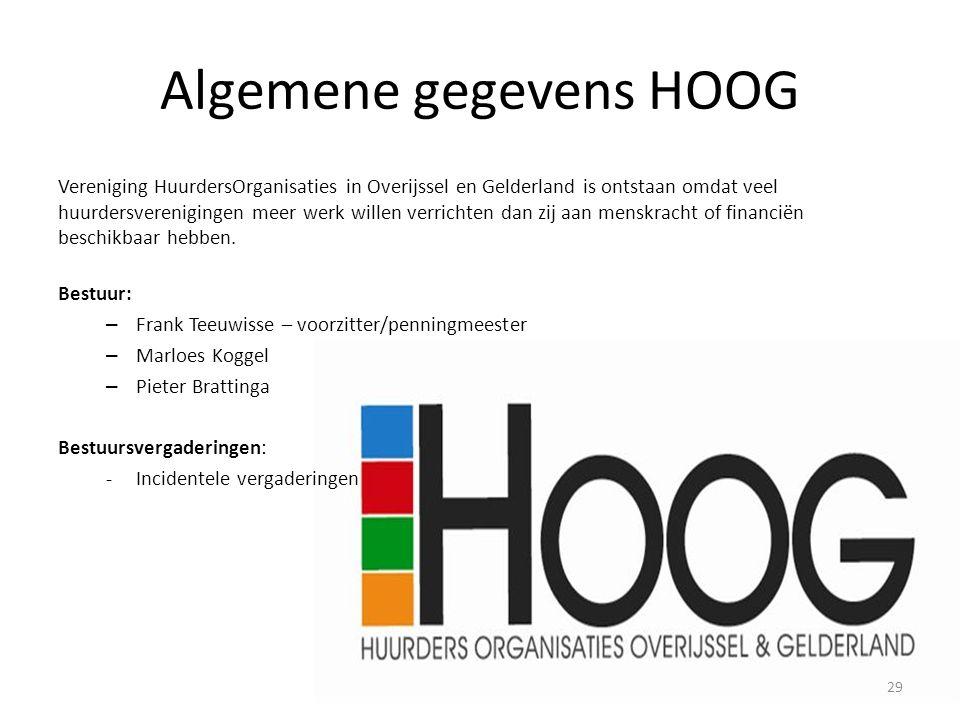 Algemene gegevens HOOG Vereniging HuurdersOrganisaties in Overijssel en Gelderland is ontstaan omdat veel huurdersverenigingen meer werk willen verrichten dan zij aan menskracht of financiën beschikbaar hebben.