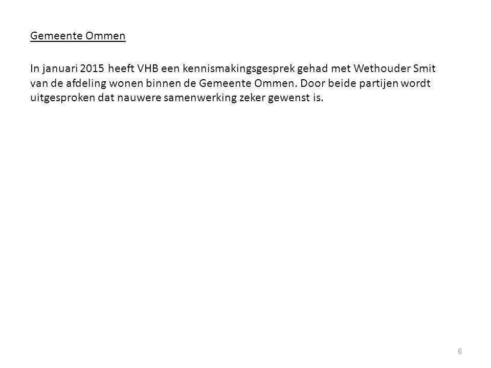 6 Gemeente Ommen In januari 2015 heeft VHB een kennismakingsgesprek gehad met Wethouder Smit van de afdeling wonen binnen de Gemeente Ommen. Door beid