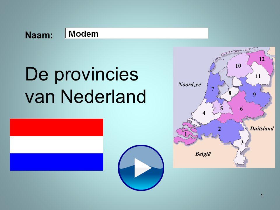 Naam: 1 De provincies van Nederland
