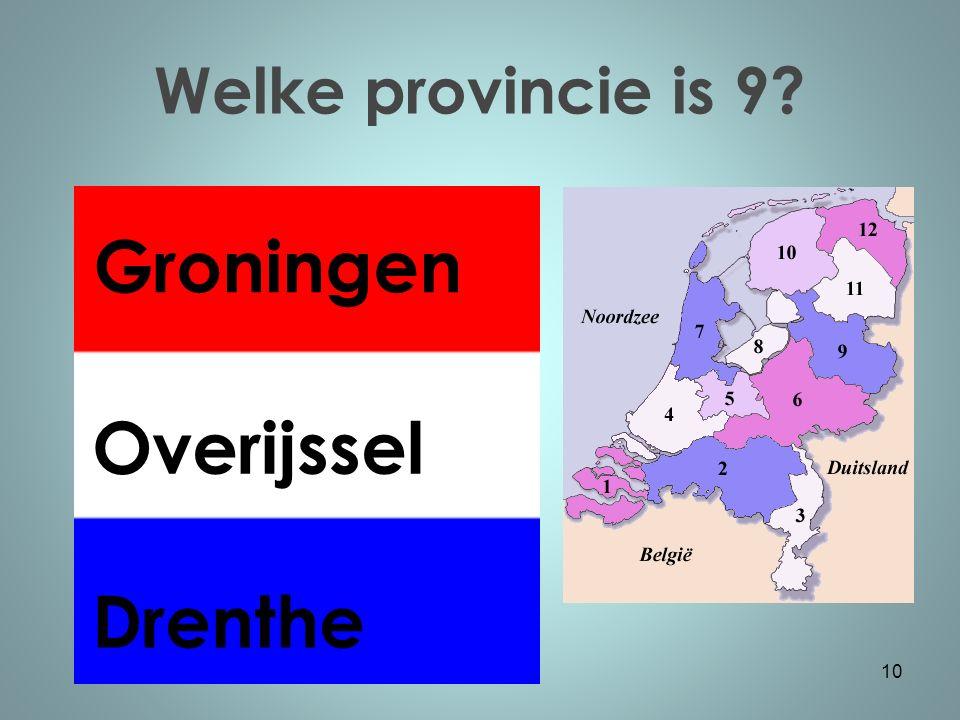 Welke provincie is 9 10 Drenthe Groningen Overijssel