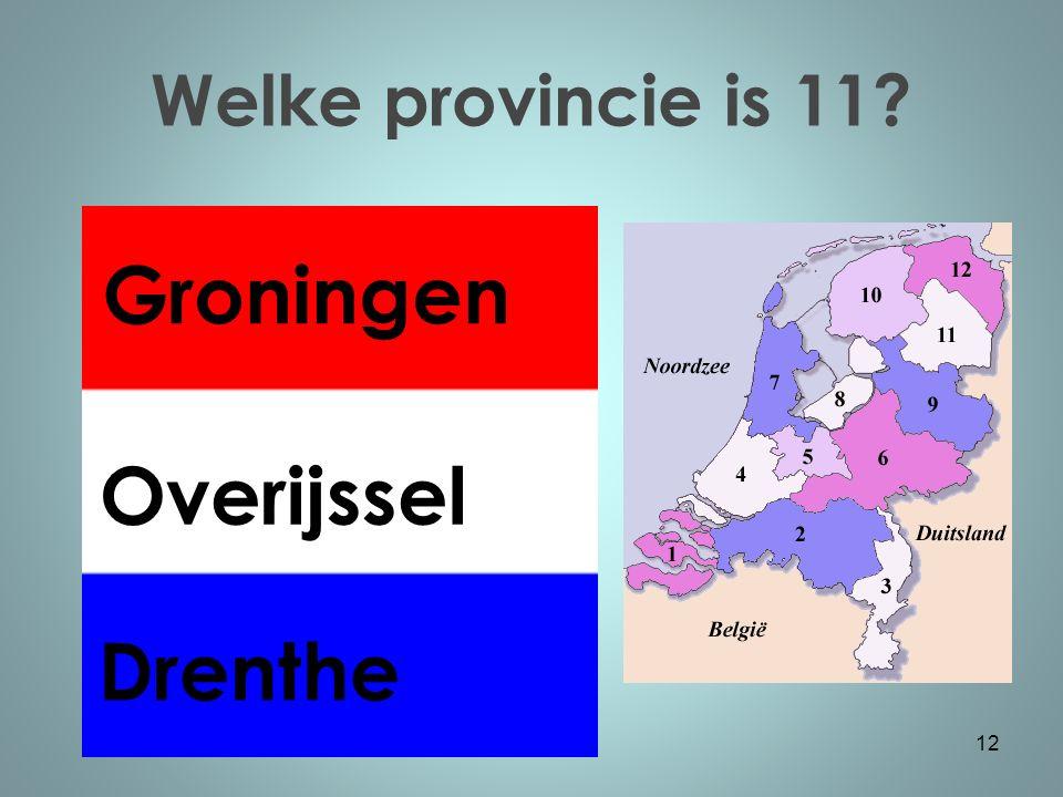 Welke provincie is 11 12 Groningen Overijssel Drenthe