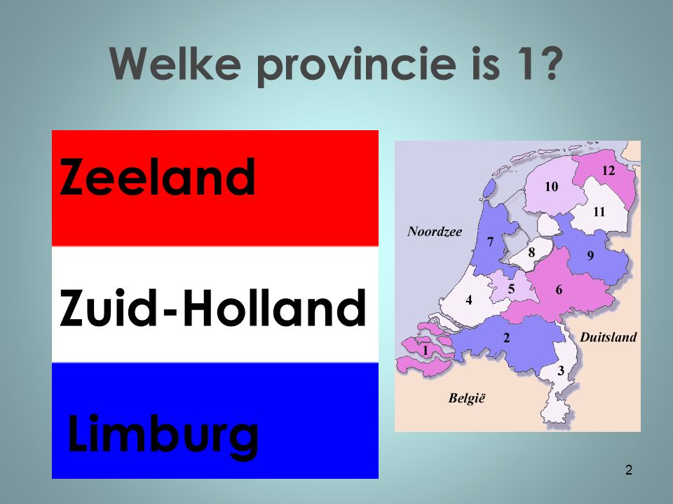 Welke provincie is 1 2 Limburg Zuid-Holland Zeeland