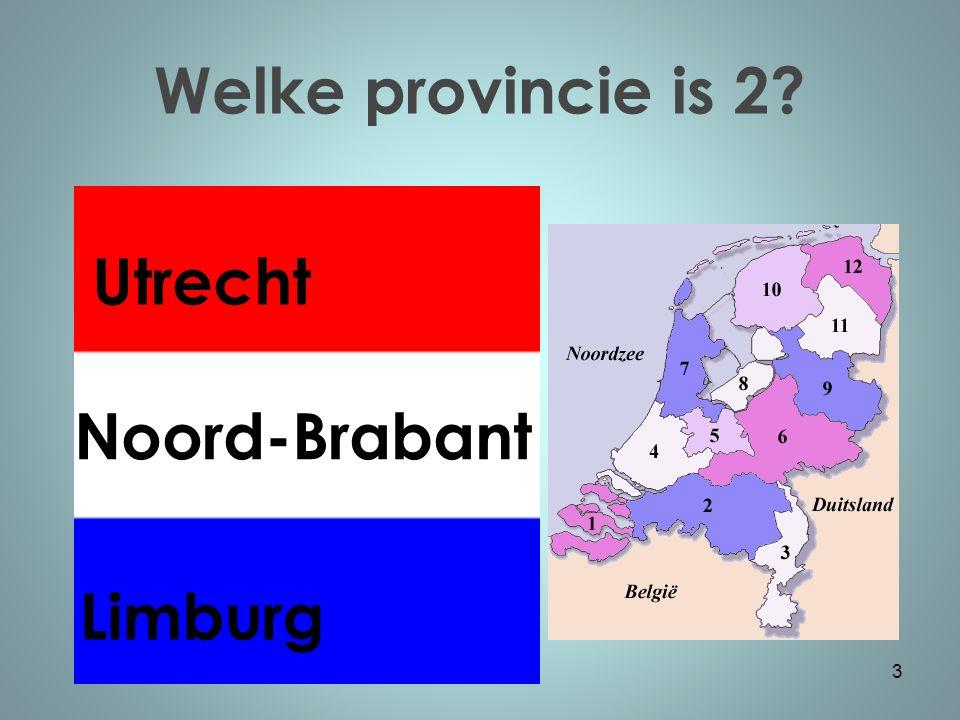Welke provincie is 2 3 Limburg Utrecht Noord-Brabant
