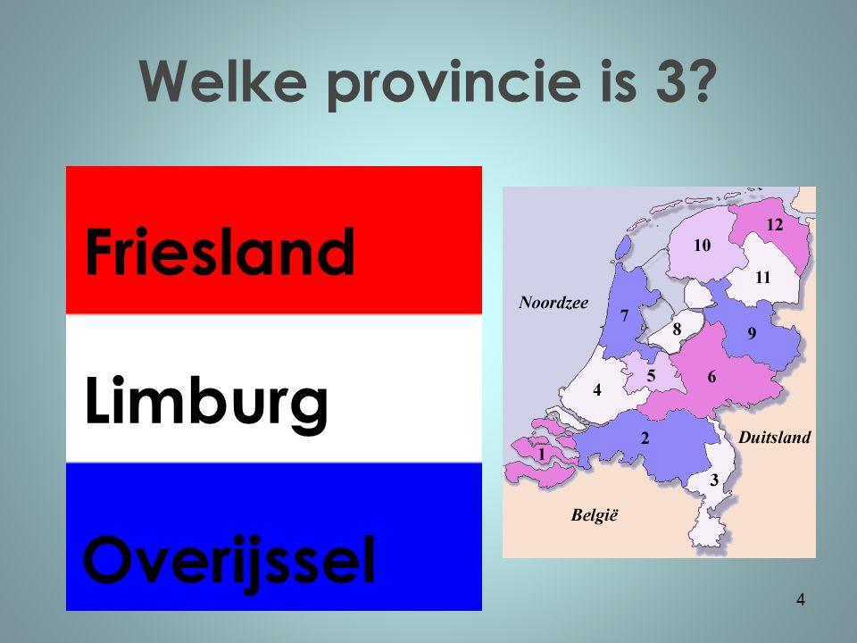 Welke provincie is 4? 5 Utrecht Noord-Holland Zuid-Holland