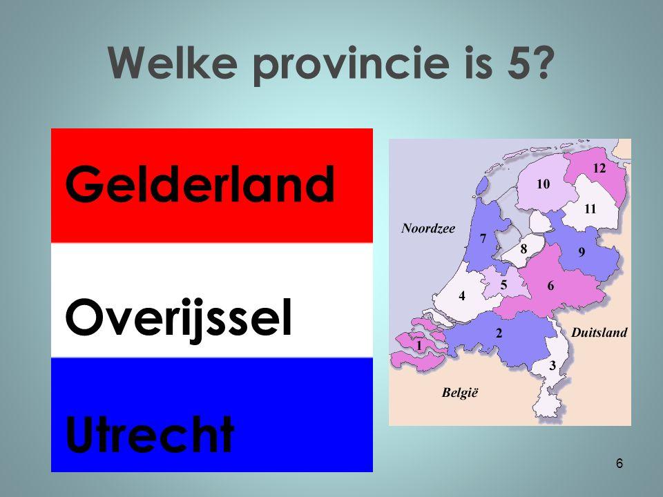 Welke provincie is 6? 7 Noord-Brabant Overijssel Gelderland