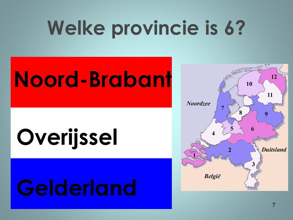 Welke provincie is 6 7 Noord-Brabant Overijssel Gelderland