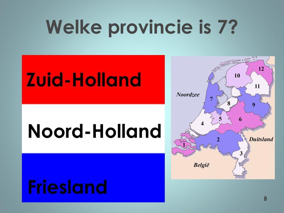 Welke provincie is 8? 9 Drenthe Overijssel Flevoland