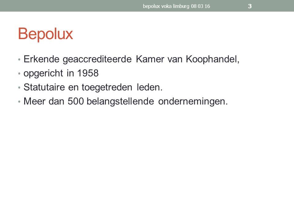Bepolux Erkende geaccrediteerde Kamer van Koophandel, opgericht in 1958 Statutaire en toegetreden leden.