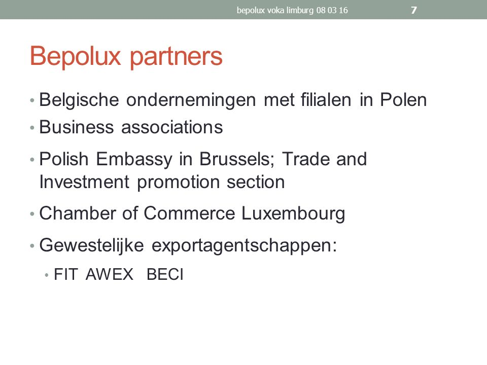 Bepolux: activiteiten Business lunches, meeting point Road shows Conferences Seminars, workshops Trade Missions B2B meetings Guidance for Polish companies in Belgium BEPOLUX NEWSLETTER bepolux voka limburg 08 03 16 8