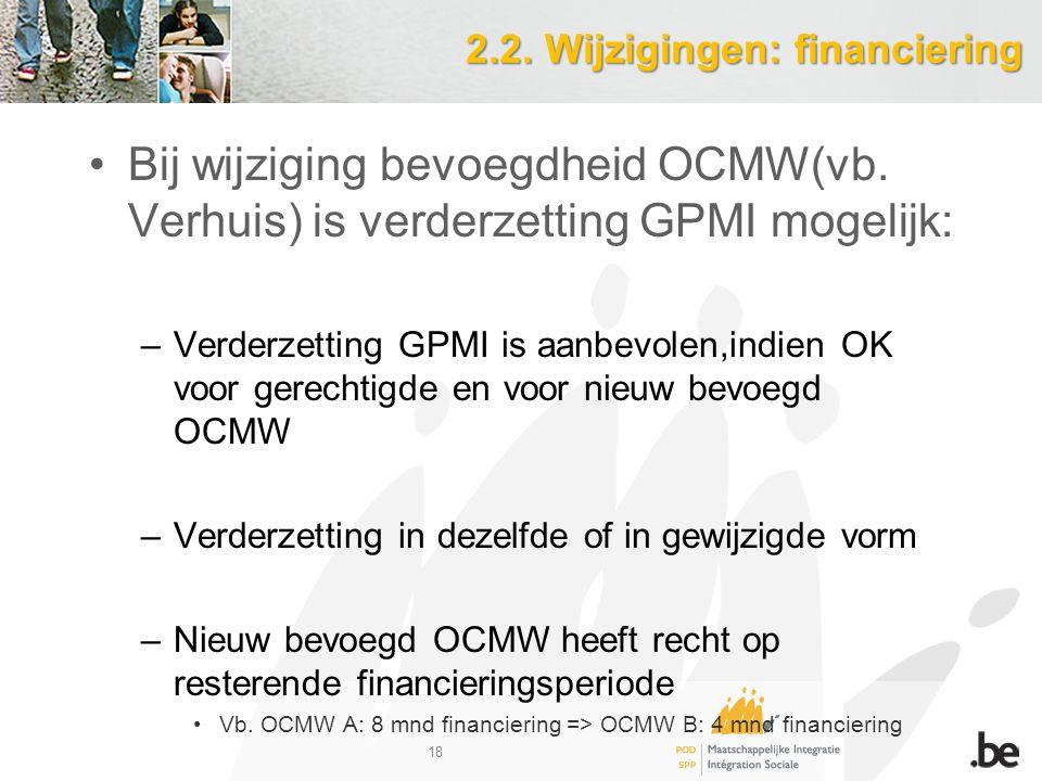 2.2. Wijzigingen: financiering Bij wijziging bevoegdheid OCMW(vb.