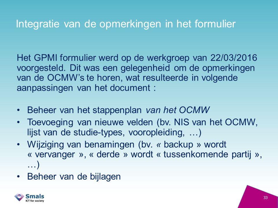 Integratie van de opmerkingen in het formulier Het GPMI formulier werd op de werkgroep van 22/03/2016 voorgesteld.