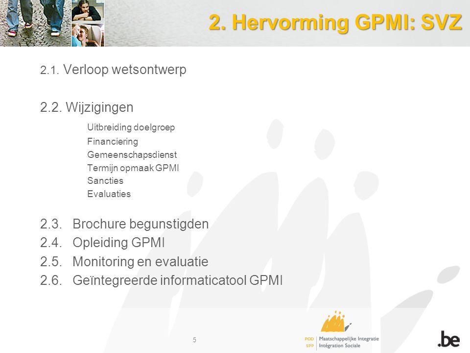 2. Hervorming GPMI: SVZ 2.1. Verloop wetsontwerp 2.2.