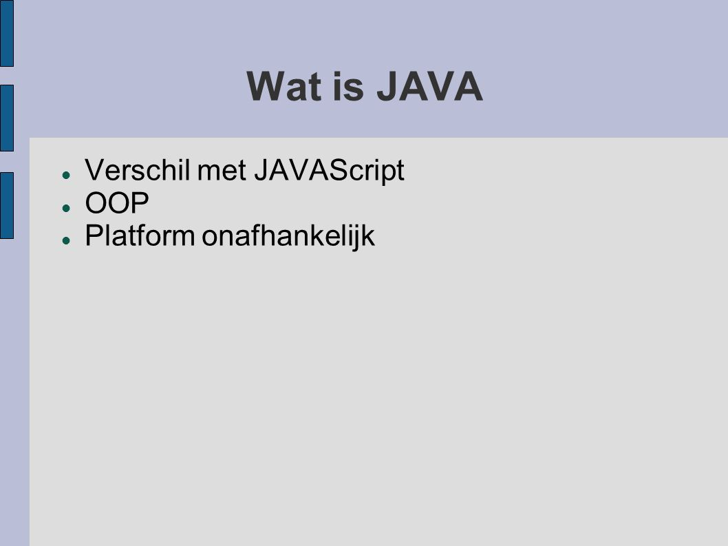 Wat is JAVA Verschil met JAVAScript OOP Platform onafhankelijk
