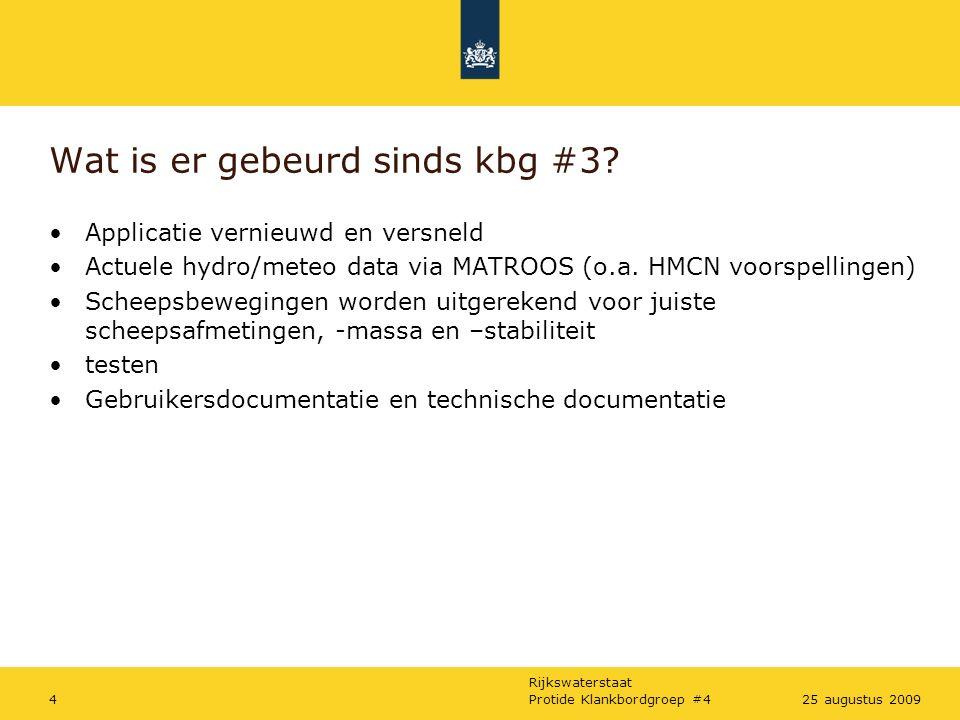 Rijkswaterstaat Protide Klankbordgroep #4425 augustus 2009 Wat is er gebeurd sinds kbg #3.