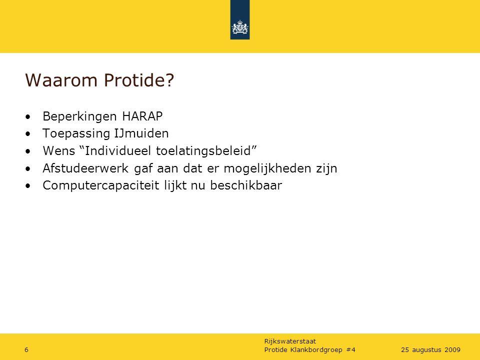 Rijkswaterstaat Protide Klankbordgroep #4625 augustus 2009 Waarom Protide.