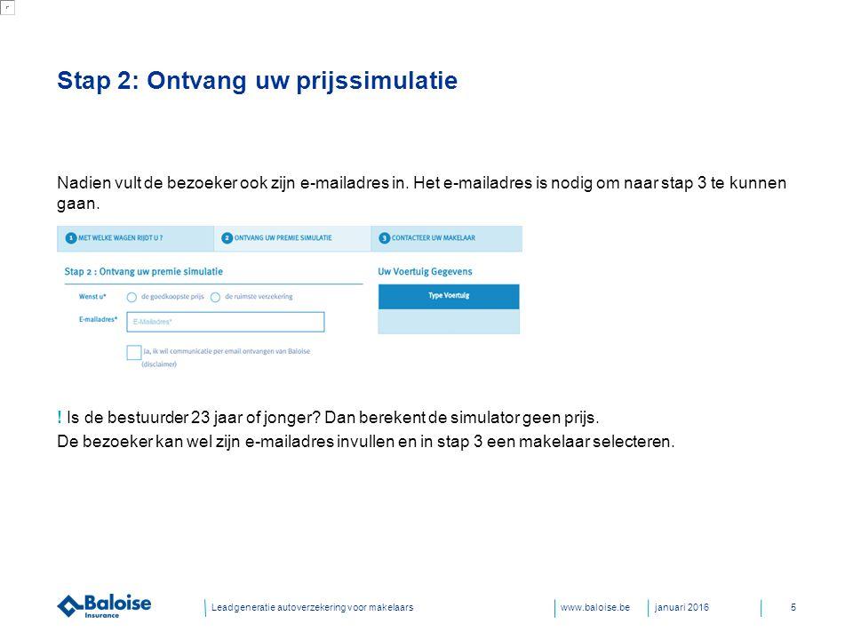 www.baloise.be Stap 2: Ontvang uw prijssimulatie Dan kiest de bezoeker de verzekeringen die hij wil nemen.