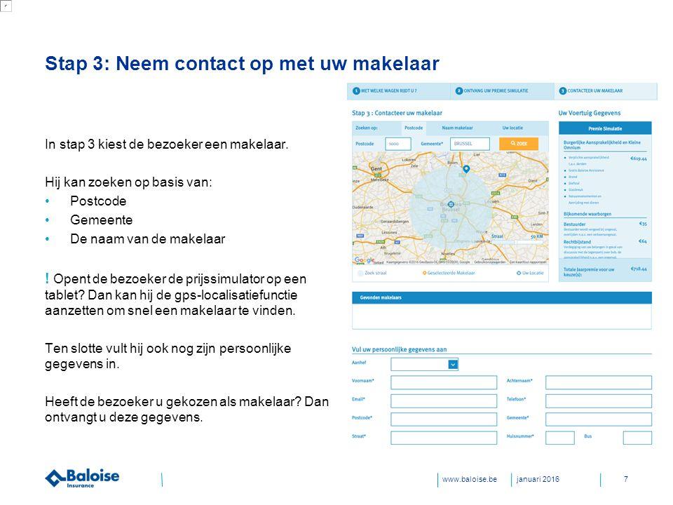 www.baloise.be Stap 3: Neem contact op met uw makelaar In stap 3 kiest de bezoeker een makelaar.