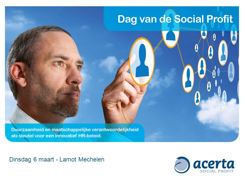 ACERTA - Dag van de Social Profit 6 maart 2012 22 Contact.