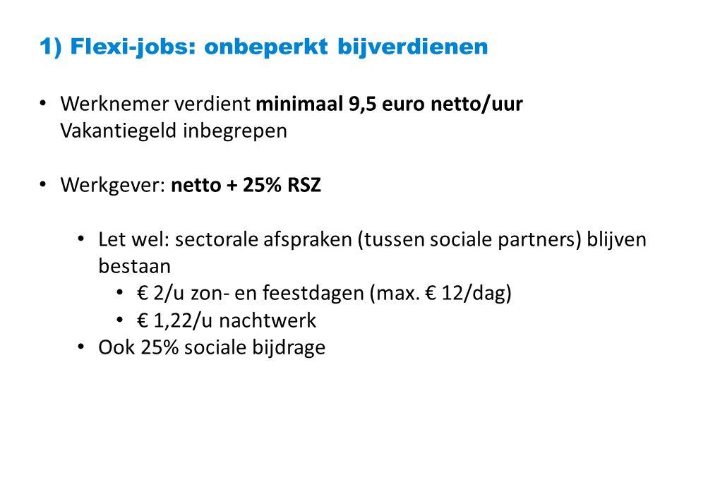 2) Versoepeling gelegenheidsarbeid = arbeidscontracten van max.
