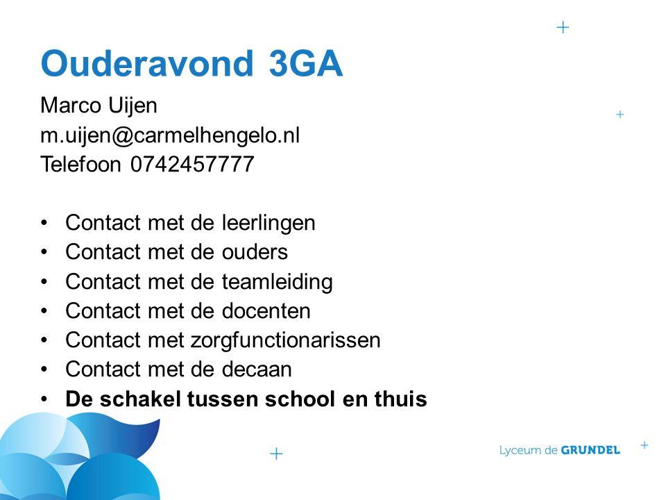 Ouderavond 3GA Marco Uijen m.uijen@carmelhengelo.nl Telefoon 0742457777 Contact met de leerlingen Contact met de ouders Contact met de teamleiding Contact met de docenten Contact met zorgfunctionarissen Contact met de decaan De schakel tussen school en thuis