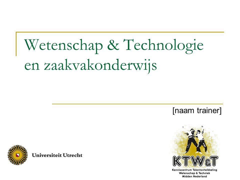 Wetenschap & Technologie en zaakvakonderwijs [naam trainer]