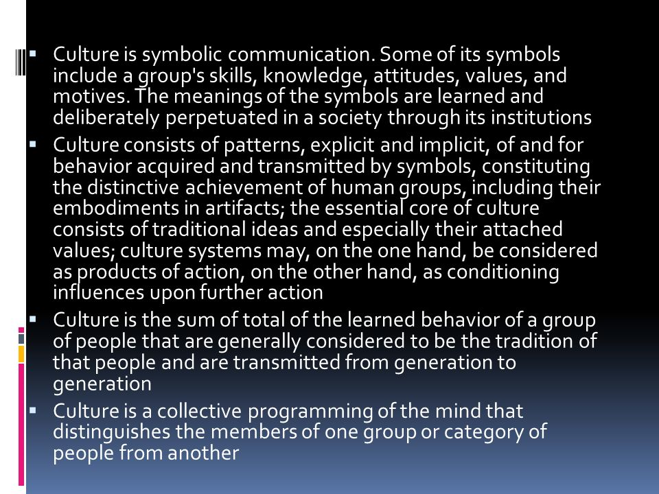  Culture is symbolic communication.