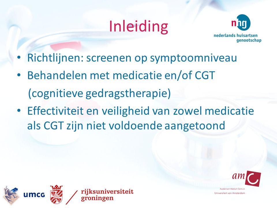Inleiding Richtlijnen: screenen op symptoomniveau Behandelen met medicatie en/of CGT (cognitieve gedragstherapie) Effectiviteit en veiligheid van zowel medicatie als CGT zijn niet voldoende aangetoond