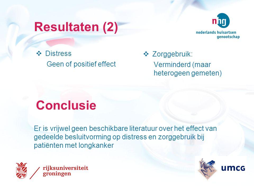 Resultaten (2)  Distress Geen of positief effect Conclusie Er is vrijwel geen beschikbare literatuur over het effect van gedeelde besluitvorming op distress en zorggebruik bij patiënten met longkanker  Zorggebruik: Verminderd (maar heterogeen gemeten)