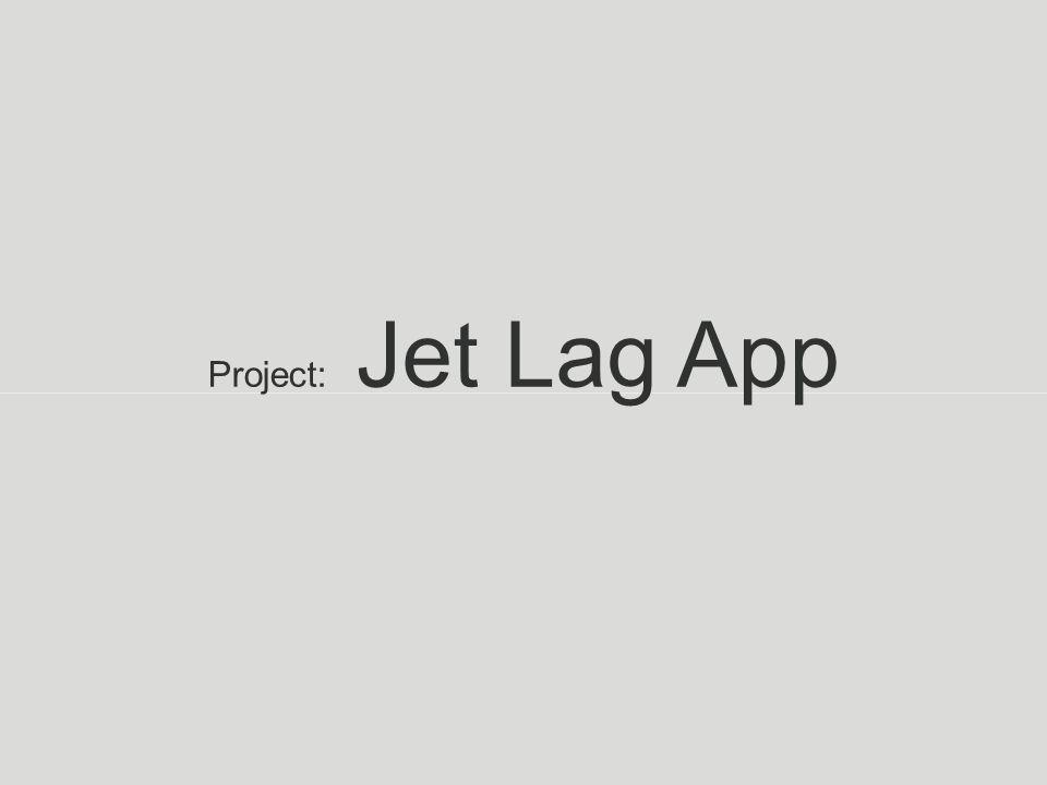 Project: Jet Lag App