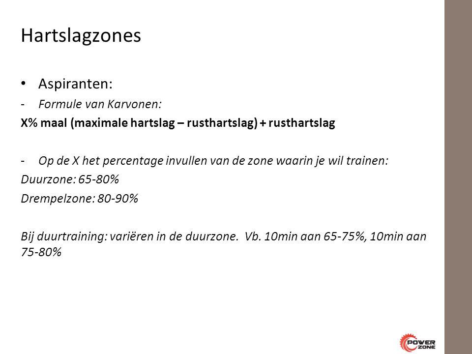 Hartslagzones Aspiranten: -Formule van Karvonen: X% maal (maximale hartslag – rusthartslag) + rusthartslag -Op de X het percentage invullen van de zone waarin je wil trainen: Duurzone: 65-80% Drempelzone: 80-90% Bij duurtraining: variëren in de duurzone.