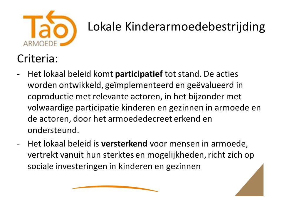 Lokale Kinderarmoedebestrijding Criteria: -Het lokaal beleid komt participatief tot stand.