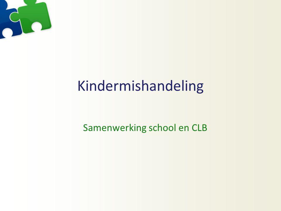 Kindermishandeling Samenwerking school en CLB