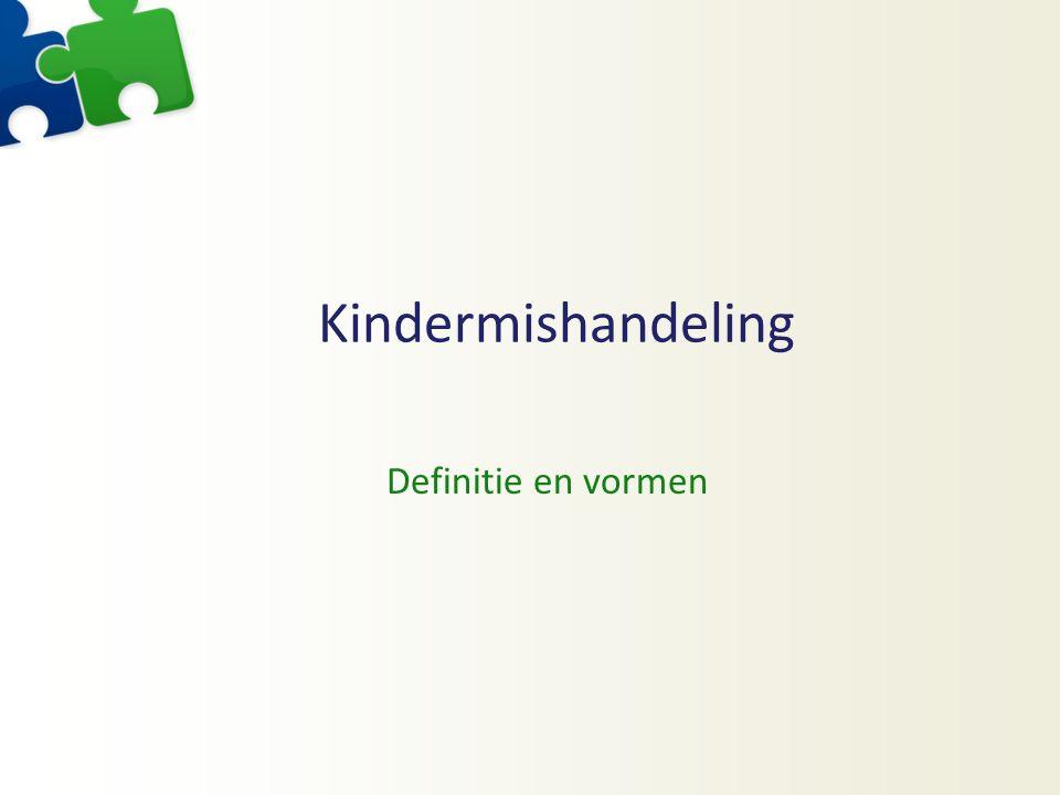 Kindermishandeling Definitie en vormen