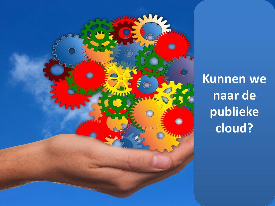 17 Kunnen we naar de publieke cloud