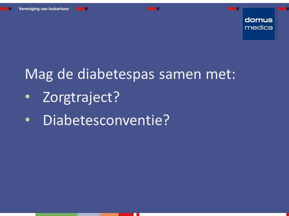 Mag de diabetespas samen met: Zorgtraject? Diabetesconventie?