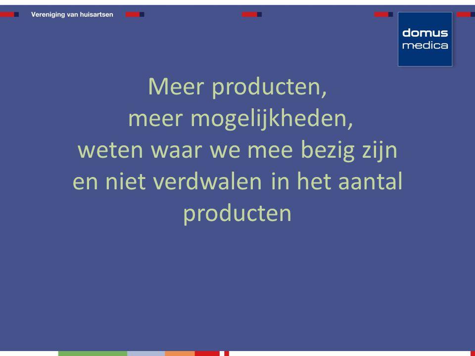 Meer producten, meer mogelijkheden, weten waar we mee bezig zijn en niet verdwalen in het aantal producten