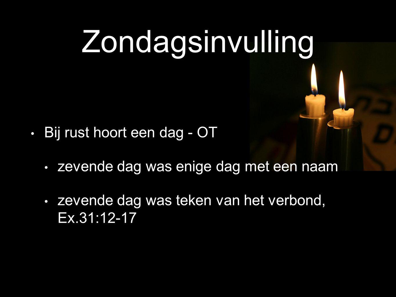 Zondagsinvulling Bij rust hoort een dag - OT zevende dag was enige dag met een naam zevende dag was teken van het verbond, Ex.31:12-17