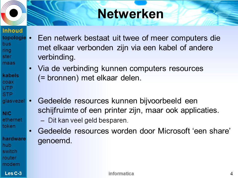 informatica Inhoud van de les Op welke manieren kun je apparaten met elkaar verbinden.