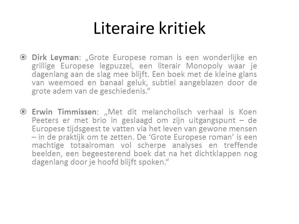 """Literaire kritiek  Dirk Leyman: """"Grote Europese roman is een wonderlijke en grillige Europese legpuzzel, een literair Monopoly waar je dagenlang aan de slag mee blijft."""